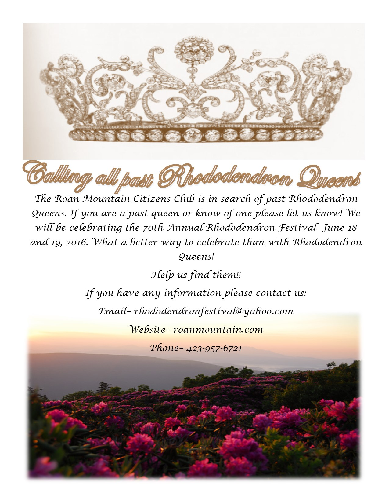 The Roan Mountain Citizens Club is in search of past Rhododendron Queens. If you are a past queen or know of one please let us know! We  will be celebrating the 70th Annual Rhododendron Festival  June 18 and 19, 2016. What a better way to celebrate than with Rhododendron Queens!